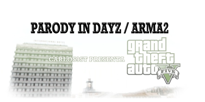 [Video] GTA V Trailer Parody in DayZ | ArmA 2
